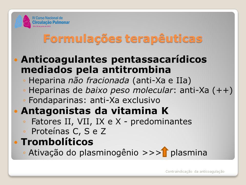Formulações terapêuticas Anticoagulantes pentassacarídicos mediados pela antitrombina ◦Heparina não fracionada (anti-Xa e IIa) ◦Heparinas de baixo pes