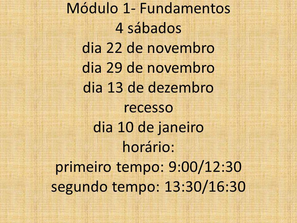 MBA em Gestão de Projetos Módulo 1- Fundamentos 4 sábados dia 22 de novembro dia 29 de novembro dia 13 de dezembro recesso dia 10 de janeiro horário: