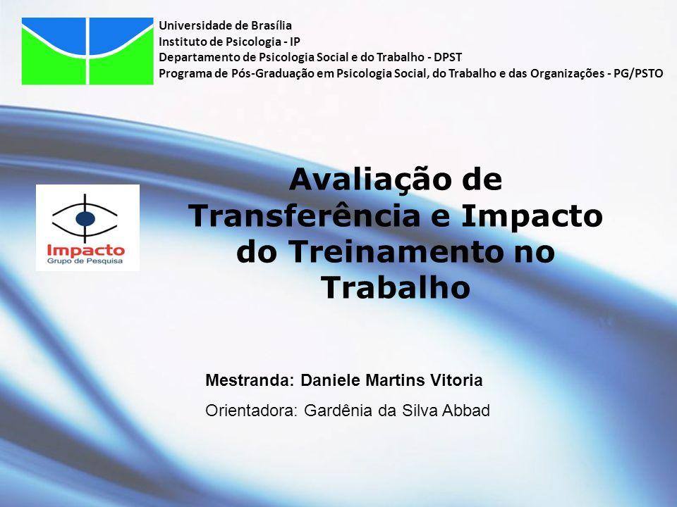 Conclusão  As variáveis contempladas no modelo geral de pesquisa explicaram juntas: 67% da variabilidade de Transferência do treinamento nos dois cursos; e 60% da variabilidade de Impacto do Treinamento no Trabalho nos dois cursos avaliados.