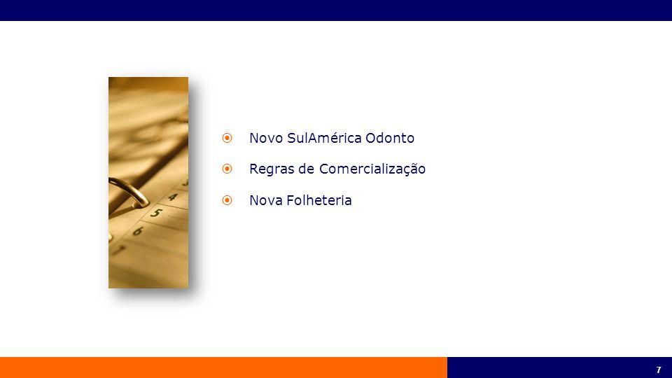 7 7  Novo SulAmérica Odonto  Regras de Comercialização  Nova Folheteria