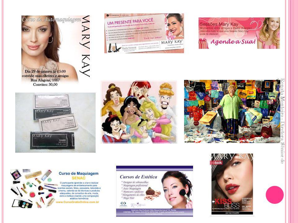 Renata Monteiro - Diretora Sênior de Vendas Mary Kay Venda semanal: R$ 1240,00 Desconto de 25%: R$ 310,00 Desconto de 30%: R$ 372,00 Desconto de 35%: R$ 434,00 Desconto de 40%: R$ 496,00 Lucro Mensal R$ 2.000,00