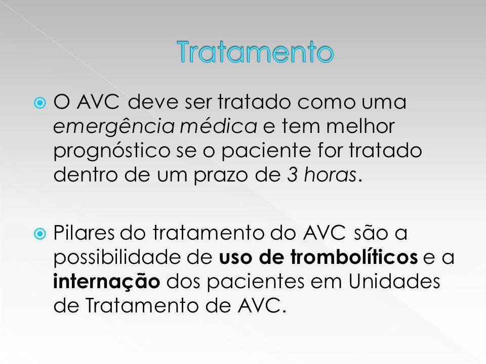  O AVC deve ser tratado como uma emergência médica e tem melhor prognóstico se o paciente for tratado dentro de um prazo de 3 horas.  Pilares do tra