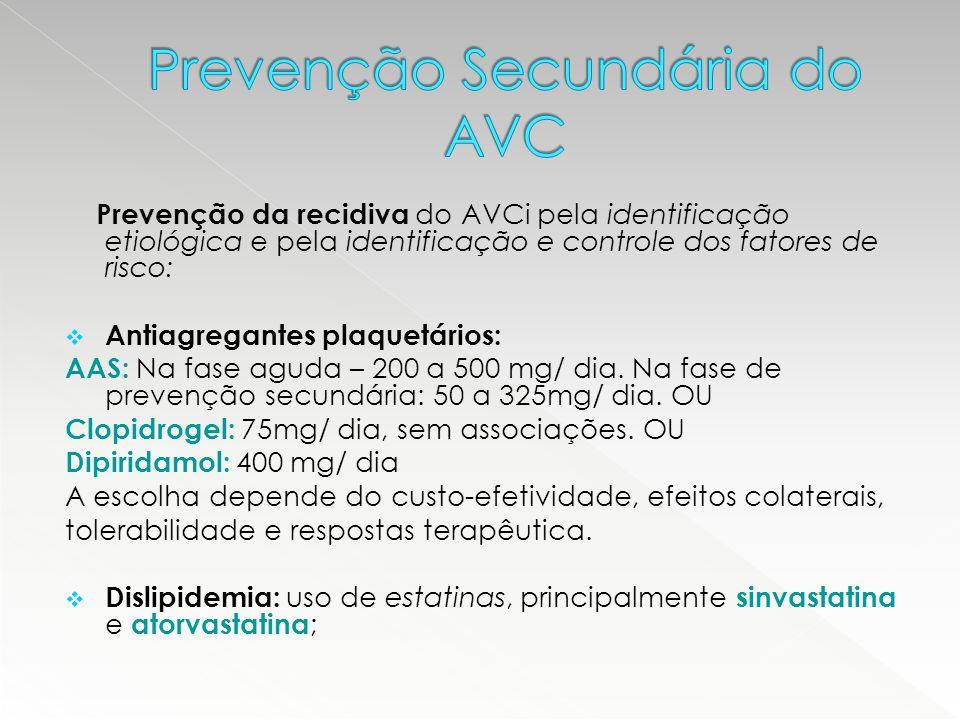 Prevenção da recidiva do AVCi pela identificação etiológica e pela identificação e controle dos fatores de risco:  Antiagregantes plaquetários: AAS: