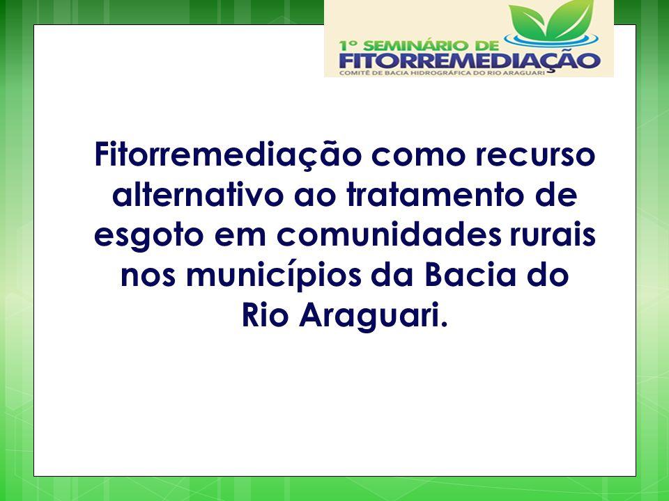 Fitorremediação como recurso alternativo ao tratamento de esgoto em comunidades rurais nos municípios da Bacia do Rio Araguari.