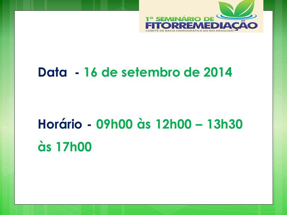 Data - 16 de setembro de 2014 Horário - 09h00 às 12h00 – 13h30 às 17h00