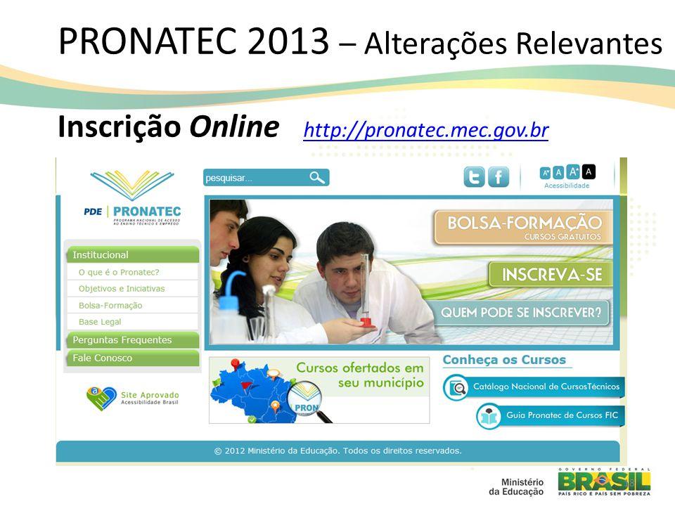 PRONATEC 2013 – Alterações Relevantes Inscrição Online http://pronatec.mec.gov.br http://pronatec.mec.gov.br 18