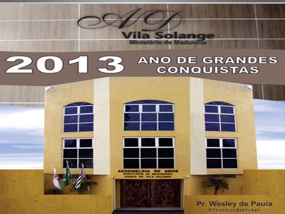 REUNIÃO DE OBREIROS VILA SOLANGE 2013 ANOS DE GRANDES CONQUISTAS JOSUE 06:02