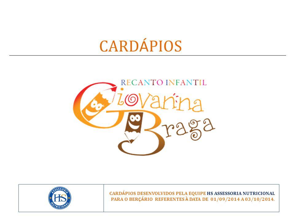 CARD Á PIOS CARD Á PIOS DESENVOLVIDOS PELA EQUIPE HS ASSESSORIA NUTRICIONAL PARA O BER ÇÁ RIO REFERENTES À DATA DE 01/09/2014 A 03/10/2014.