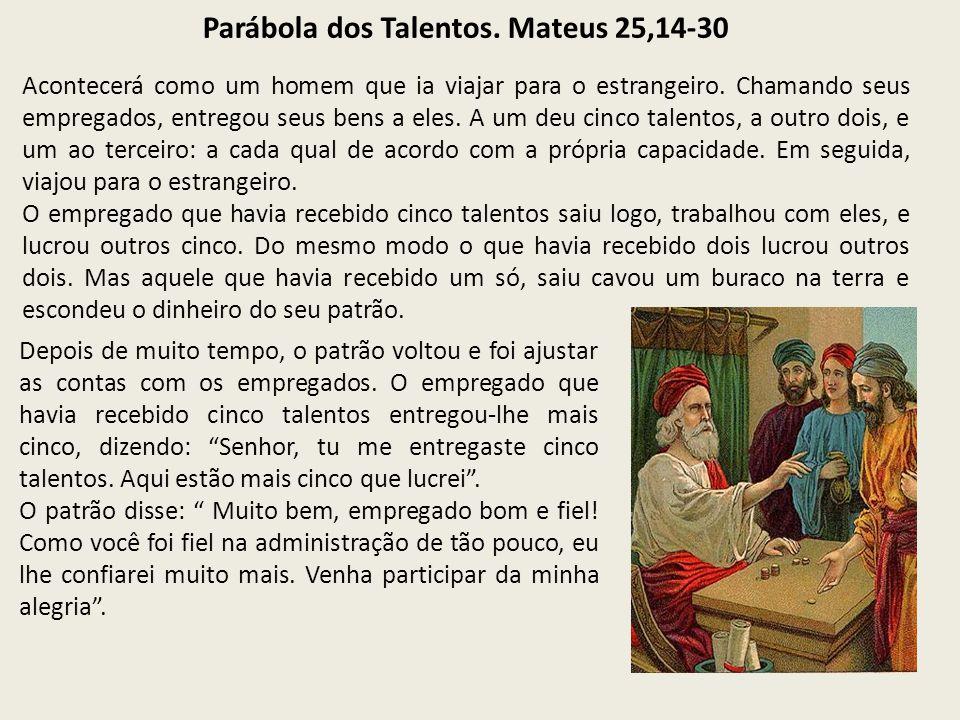 O CRISTÃO COMPROMETIDO Parábola dos talentos (Mateus 25,14-30)