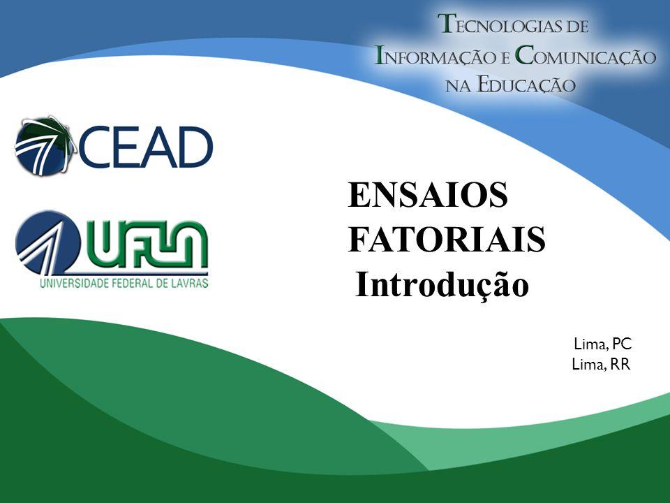 ENSAIOS FATORIAIS Introdução Lima, PC Lima, RR