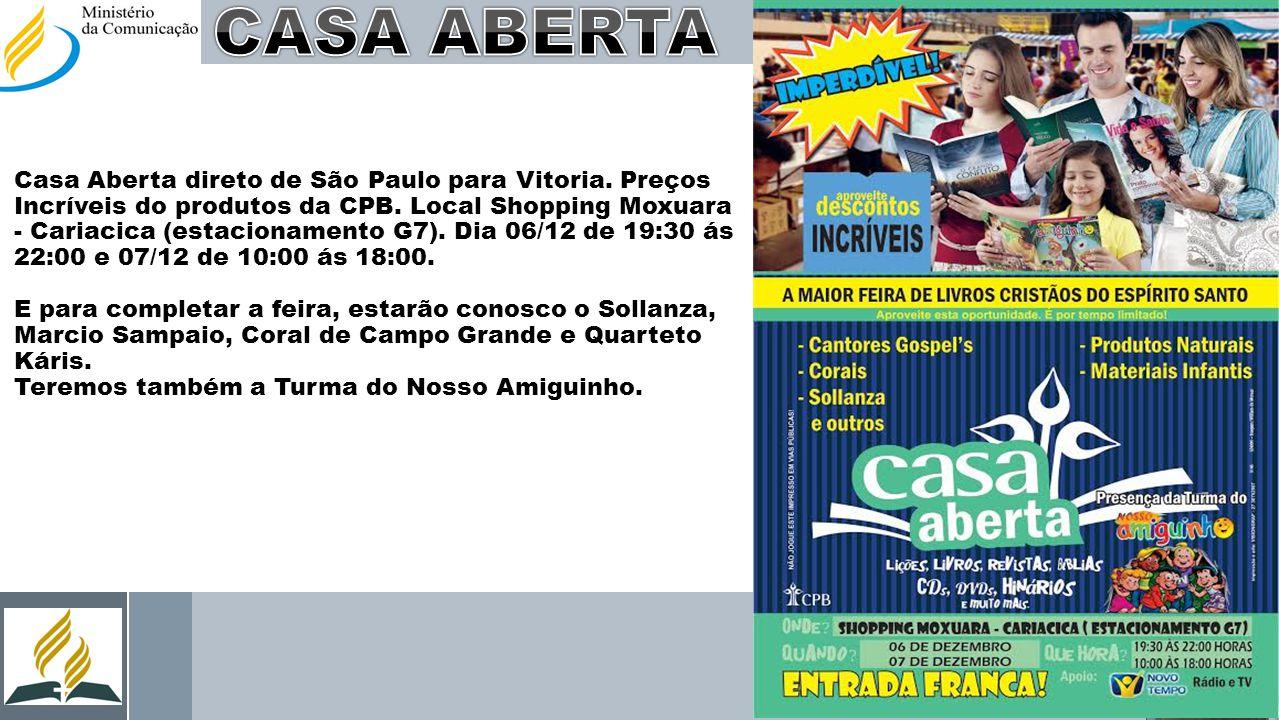 Casa Aberta direto de São Paulo para Vitoria. Preços Incríveis do produtos da CPB. Local Shopping Moxuara - Cariacica (estacionamento G7). Dia 06/12 d