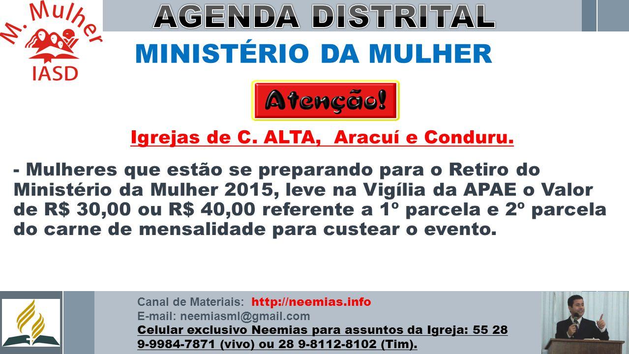 MINISTÉRIO DA MULHER - Mulheres que estão se preparando para o Retiro do Ministério da Mulher 2015, leve na Vigília da APAE o Valor de R$ 30,00 ou R$