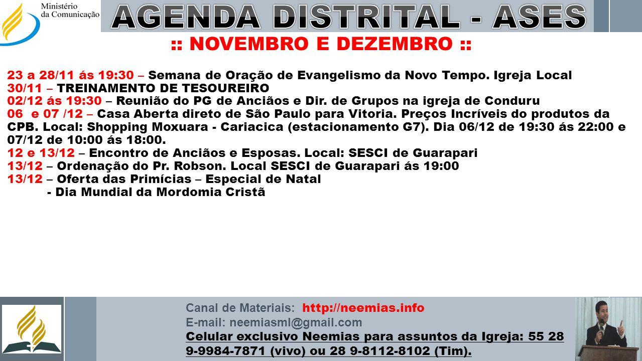 Canal de Materiais: http://neemias.info E-mail: neemiasml@gmail.com Celular exclusivo Neemias para assuntos da Igreja: 55 28 9-9984-7871 (vivo) ou 28