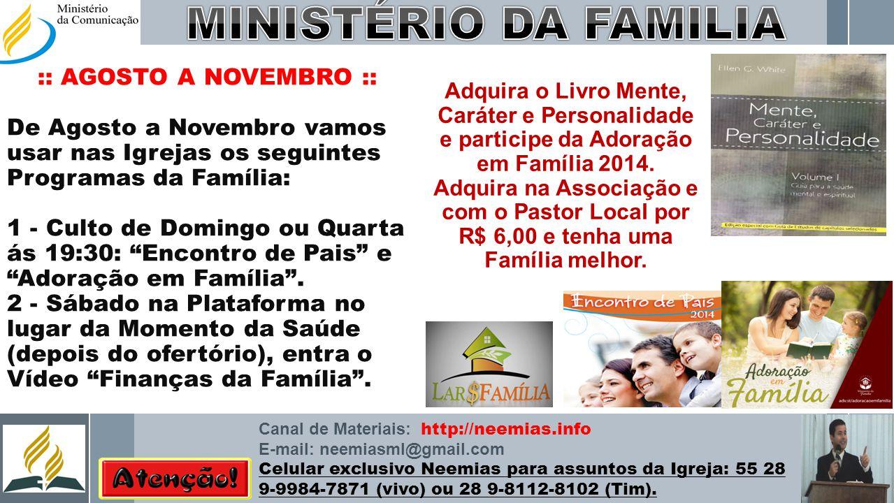 """:: AGOSTO A NOVEMBRO :: De Agosto a Novembro vamos usar nas Igrejas os seguintes Programas da Família: 1 - Culto de Domingo ou Quarta ás 19:30: """"Encon"""