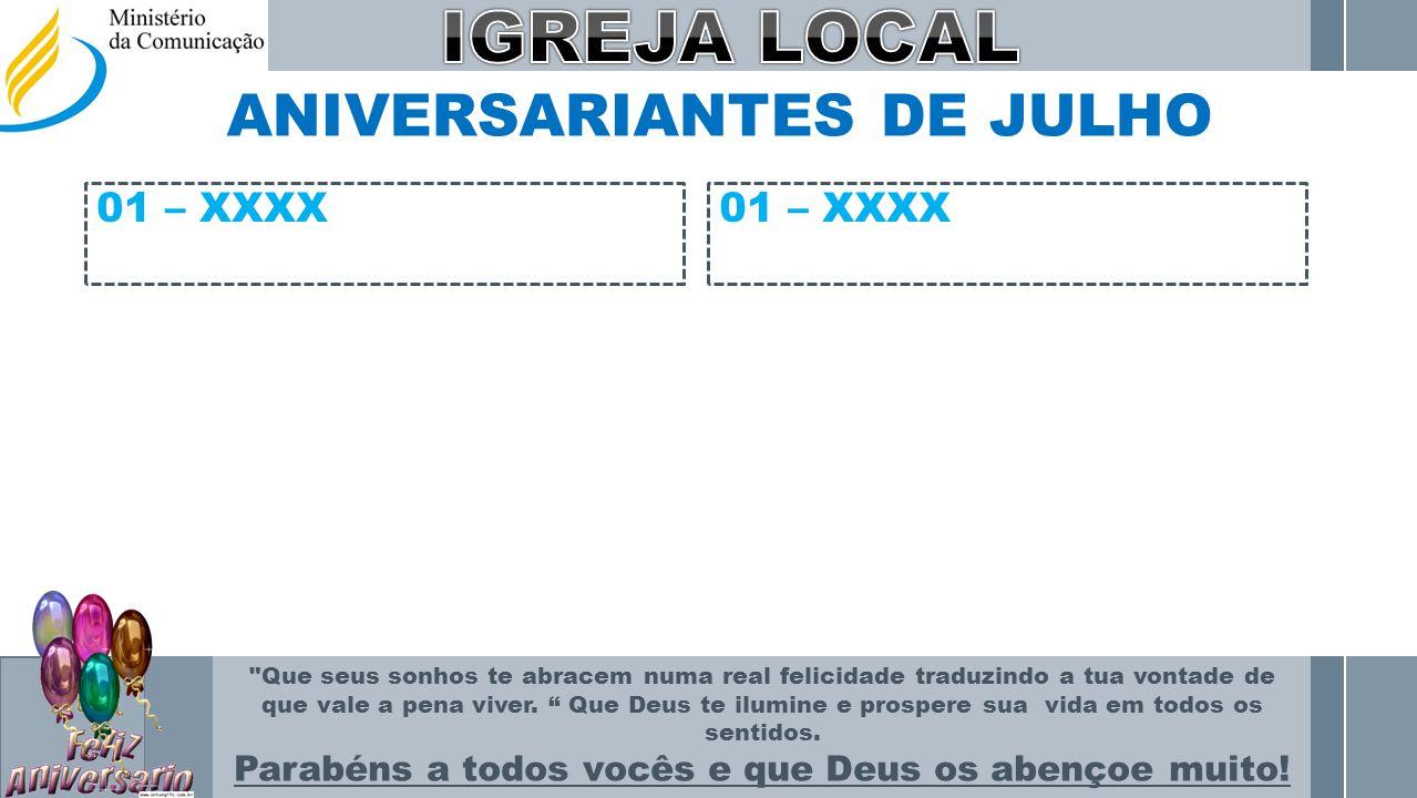 ANIVERSARIANTES DE JULHO 01 – XXXX