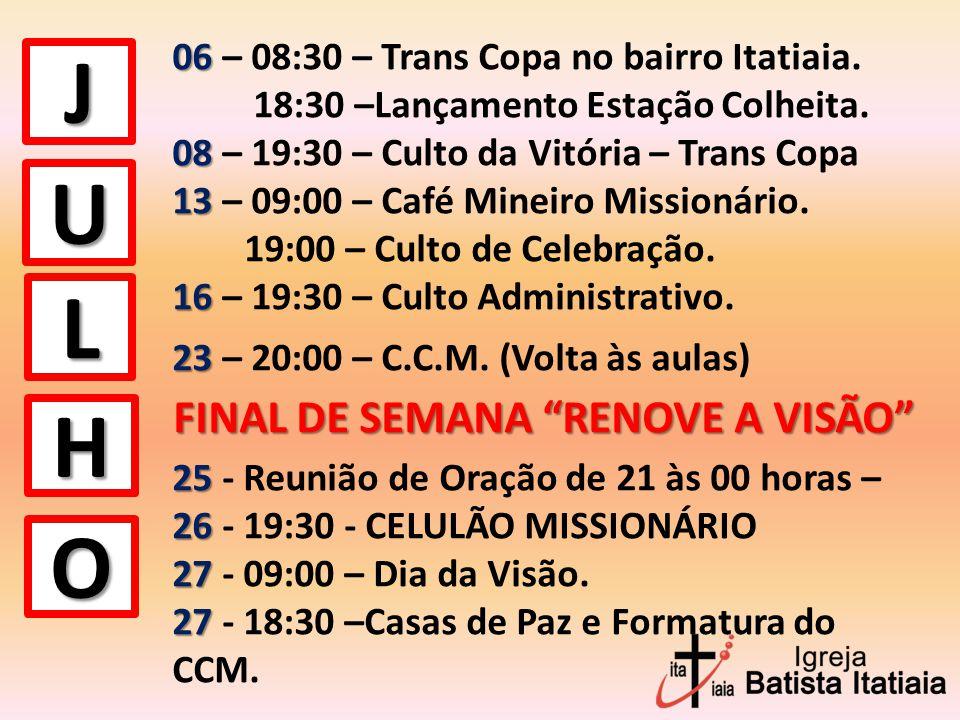J U L H O 06 06 – 08:30 – Trans Copa no bairro Itatiaia.