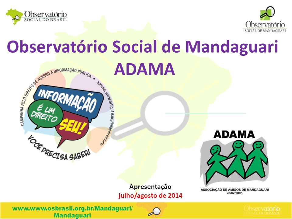 www.www.osbrasil.org.br/Mandaguari/ Mandaguari Observatório Social de Mandaguari ADAMA Apresentação julho/agosto de 2014