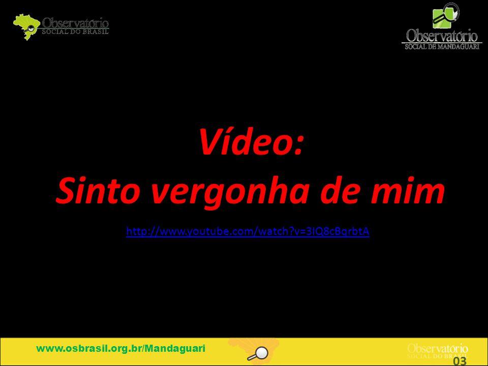 Vídeo: Sinto vergonha de mim www.osbrasil.org.br/Mandaguari http://www.youtube.com/watch?v=3IQ8cBqrbtA 03