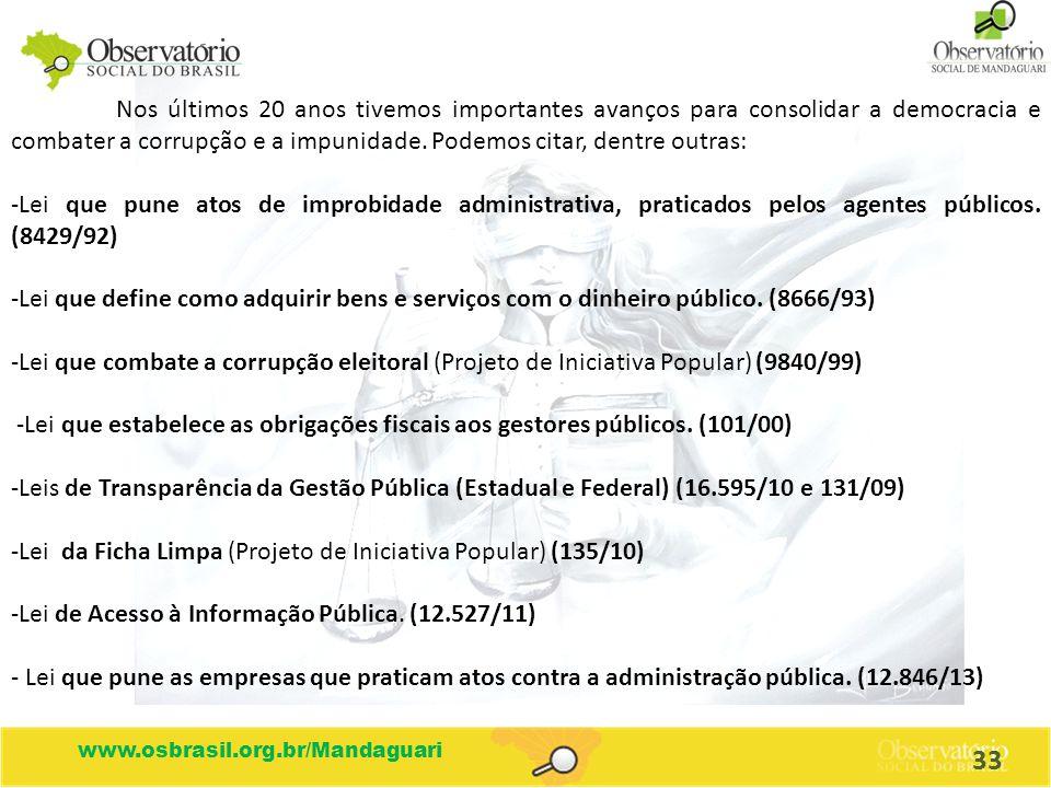 www.osbrasil.org.br/Mandaguari Nos últimos 20 anos tivemos importantes avanços para consolidar a democracia e combater a corrupção e a impunidade. Pod
