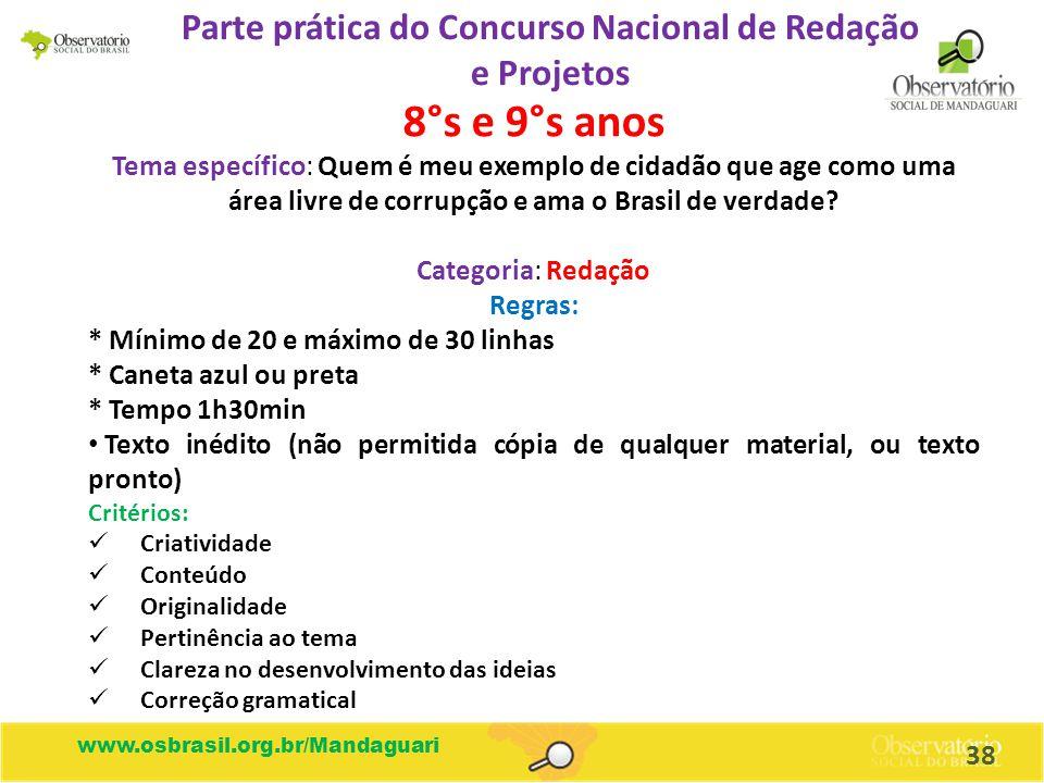 www.osbrasil.org.br/Mandaguari Parte prática do Concurso Nacional de Redação e Projetos 8°s e 9°s anos Tema específico: Quem é meu exemplo de cidadão