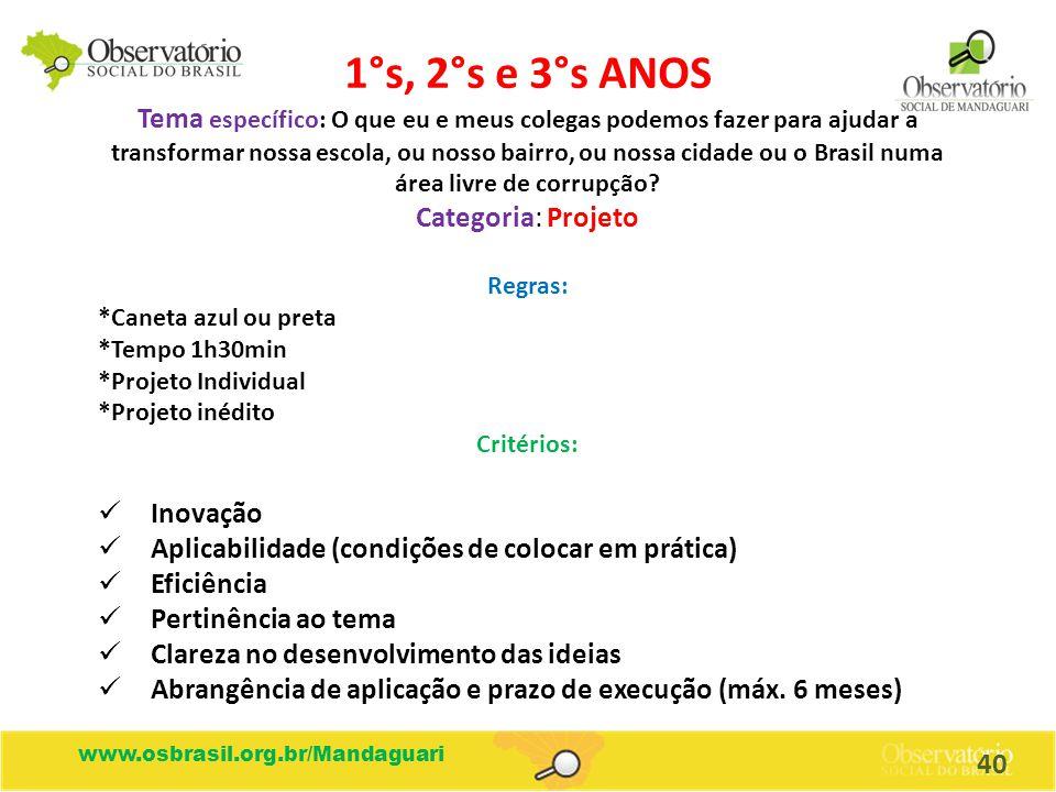 www.osbrasil.org.br/Mandaguari 1°s, 2°s e 3°s ANOS Tema específico: O que eu e meus colegas podemos fazer para ajudar a transformar nossa escola, ou n