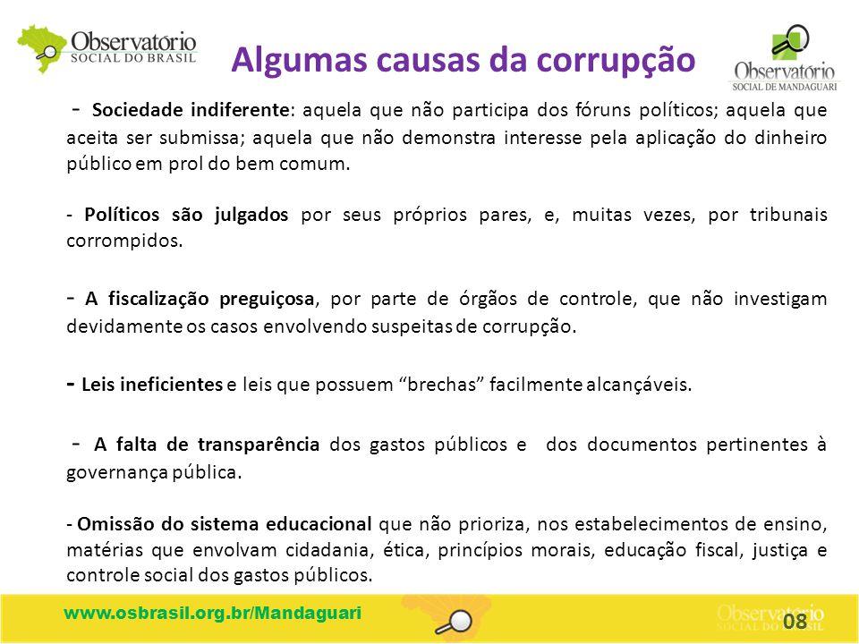 www.osbrasil.org.br/Mandaguari - Problemas culturais: a tendência da sociedade em não encarar a corrupção como um grave problema social, considerando-a um crime justificável .