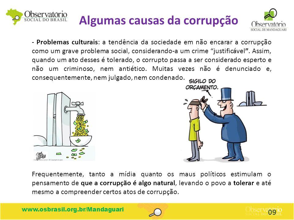 www.osbrasil.org.br/Mandaguari - Problemas culturais: a tendência da sociedade em não encarar a corrupção como um grave problema social, considerando-