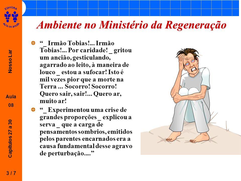 """Nosso Lar Aula 08 Capítulos 27 a 30 Ambiente no Ministério da Regeneração """"_ Irmão Tobias!... Irmão Tobias!... Por caridade! _ gritou um ancião, gesti"""
