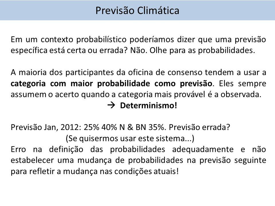 Em um contexto probabilístico poderíamos dizer que uma previsão específica está certa ou errada.