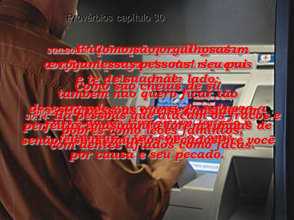 30:1- Estas são as mensagens de Agur, filho de Jaque, que vivia na terra de Massá.