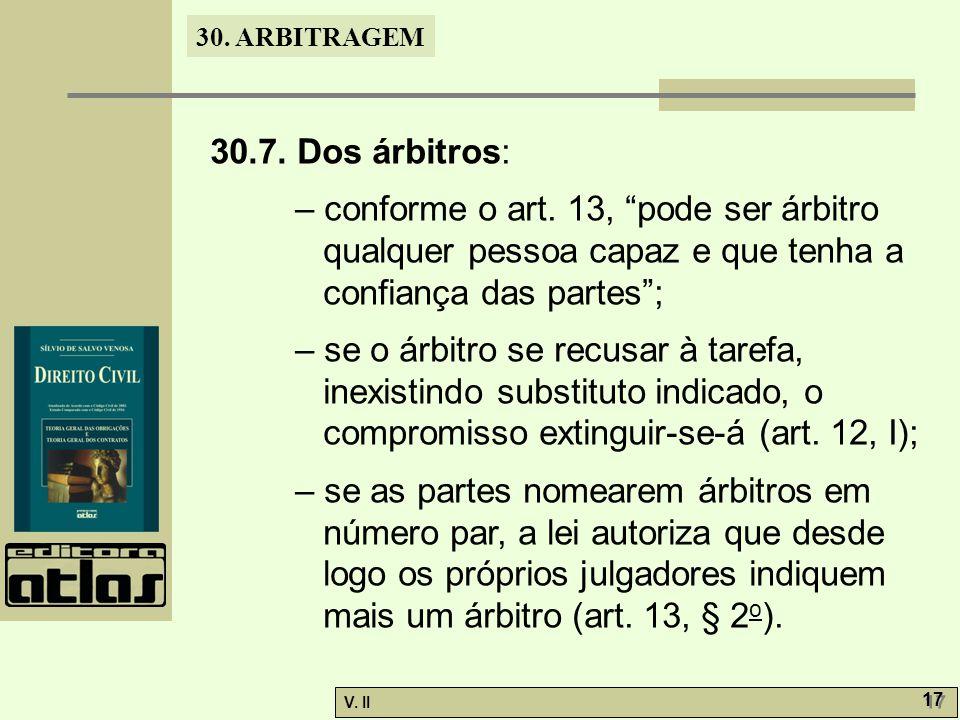 30. ARBITRAGEM V. II 17 30.7. Dos árbitros: – conforme o art.