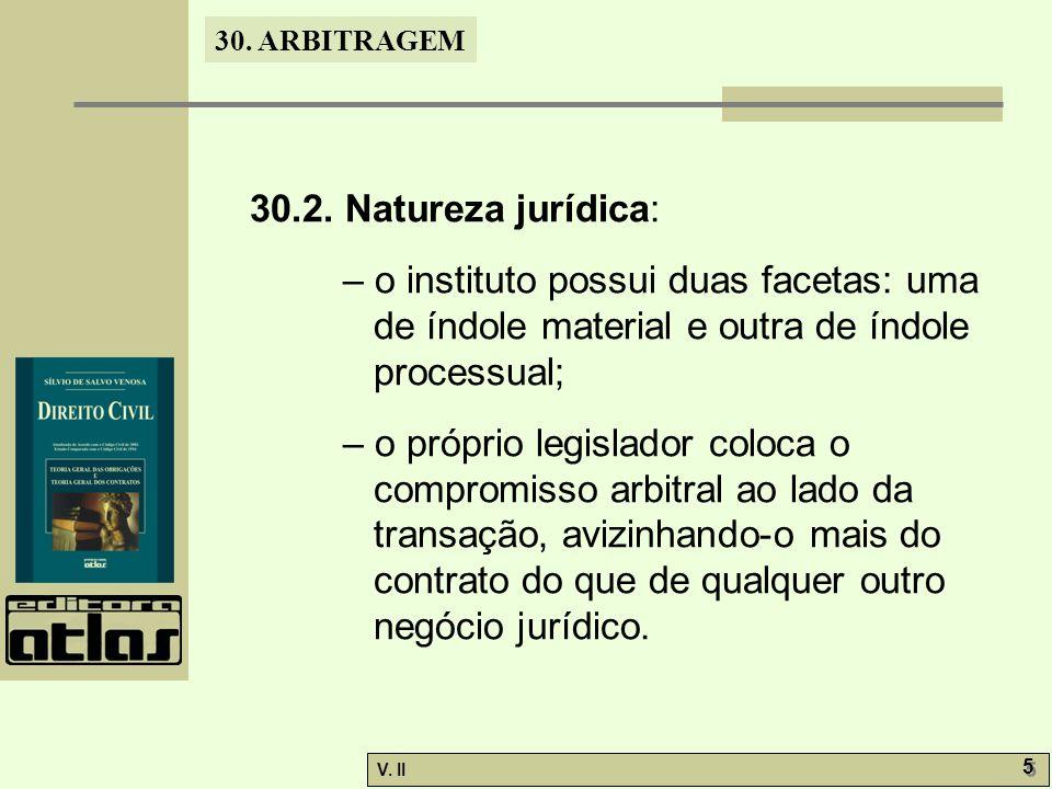 30.ARBITRAGEM V. II 16 30.6. Requisitos do compromisso.