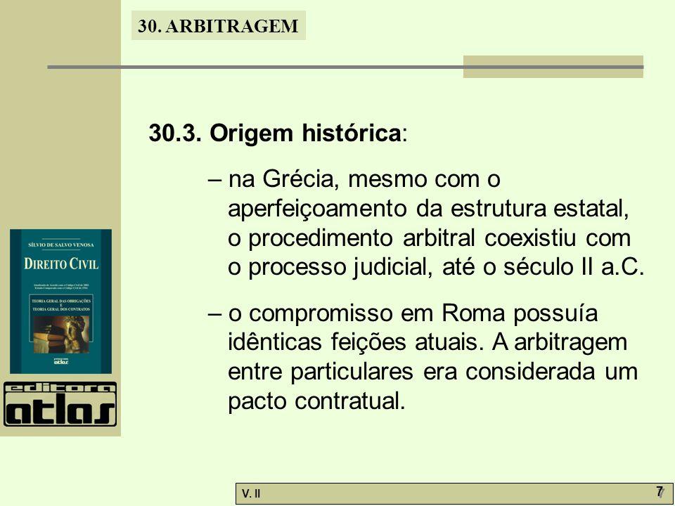30.ARBITRAGEM V. II 8 8 30.4. Cláusula compromissória.