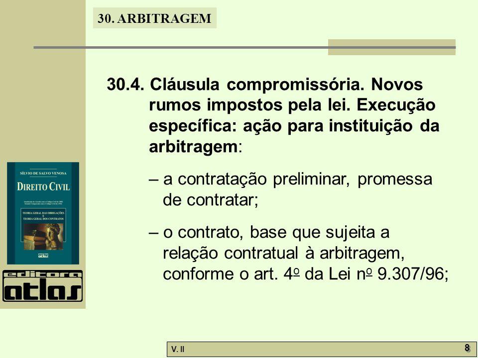 30. ARBITRAGEM V. II 8 8 30.4. Cláusula compromissória.