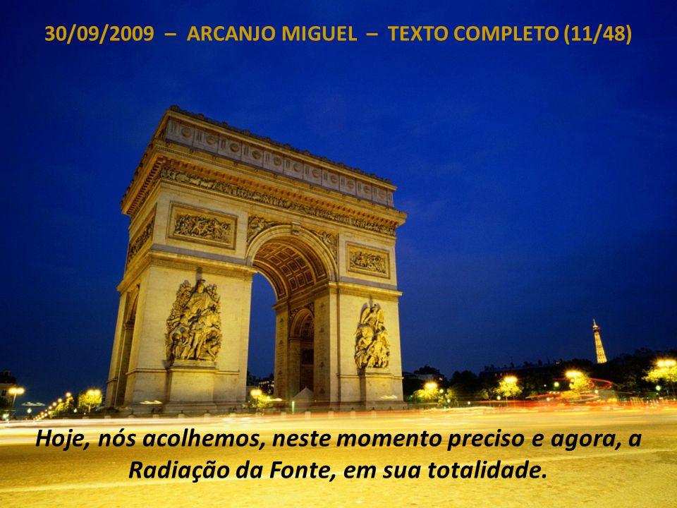 30/09/2009 – ARCANJO MIGUEL – TEXTO COMPLETO (10/48) Todos juntos, vocês, Sementes Estelares despertas para vocês mesmas e para a Verdade, e nós, Arca