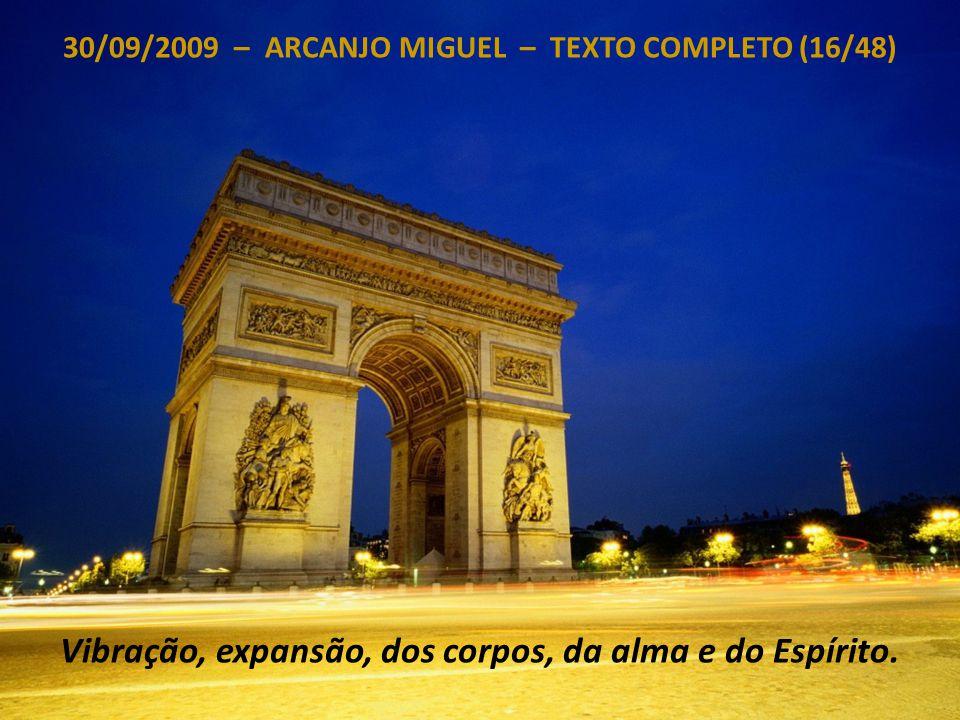 30/09/2009 – ARCANJO MIGUEL – TEXTO COMPLETO (15/48) Alegria de um retorno merecido.