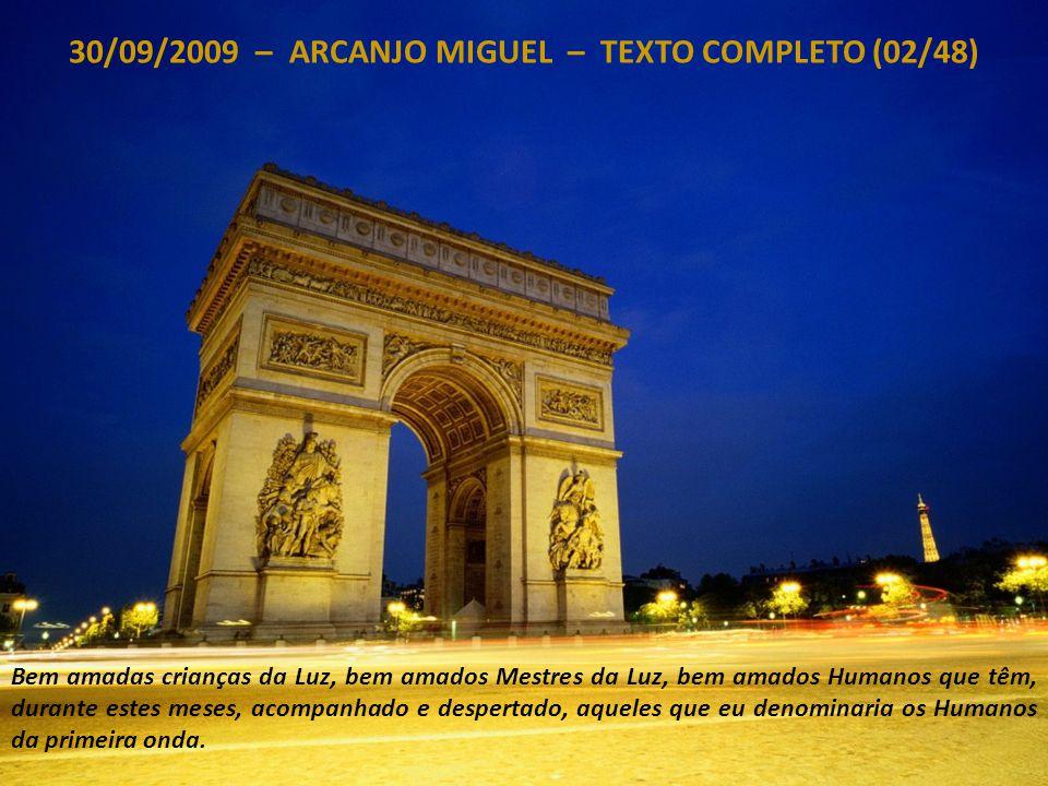 30/09/2009 – ARCANJO MIGUEL – TEXTO COMPLETO (01/48) Eu sou Miguel, Príncipe e Regente das Milícias Celestes