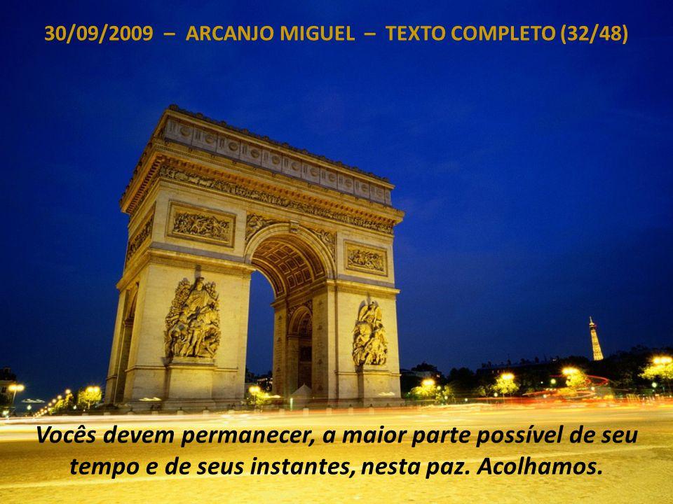 30/09/2009 – ARCANJO MIGUEL – TEXTO COMPLETO (31/48) Esta época, este espaço/tempo estará terminado, dentro de pouco tempo.