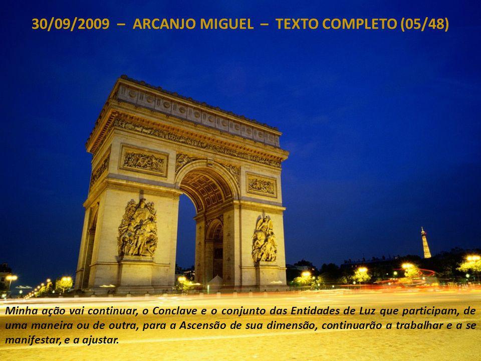 30/09/2009 – ARCANJO MIGUEL – TEXTO COMPLETO (04/48) Eu quero felicitá-los por parte da Fonte, pela sua adesão e seu trabalho, por regressar ao seu es
