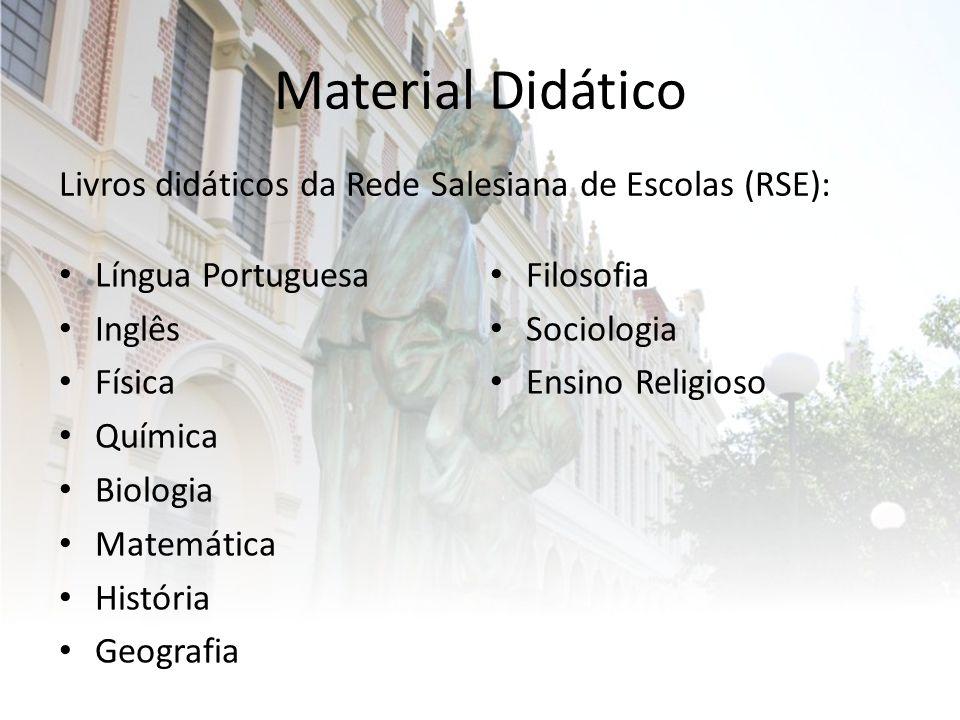 Material Didático Língua Portuguesa Inglês Física Química Biologia Matemática História Geografia Filosofia Sociologia Ensino Religioso Livros didáticos da Rede Salesiana de Escolas (RSE):