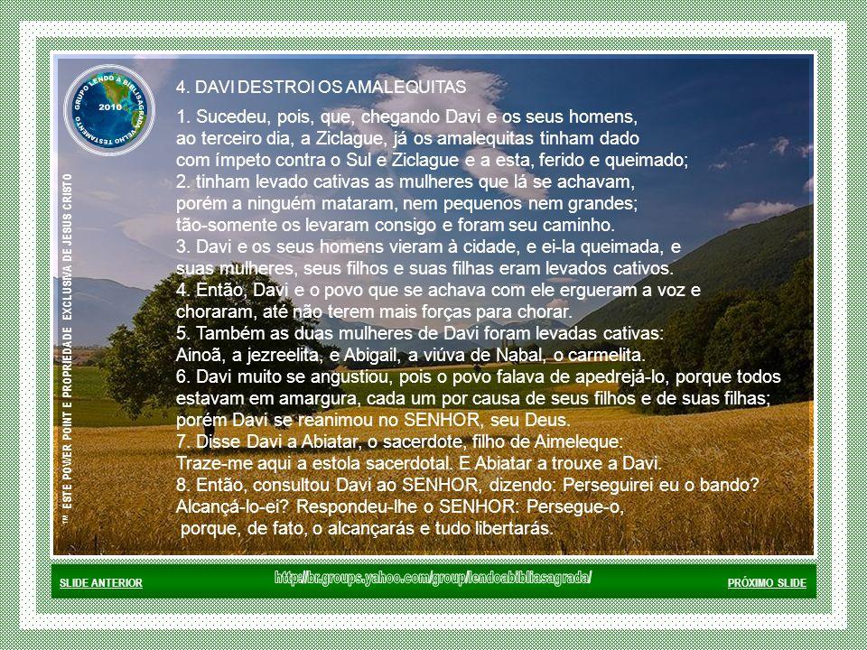SLIDE ANTERIORPRÓXIMO SLIDE ™ ESTE POWER POINT E PROPRIEDADE EXCLUSIVA DE JESUS CRISTO 4.