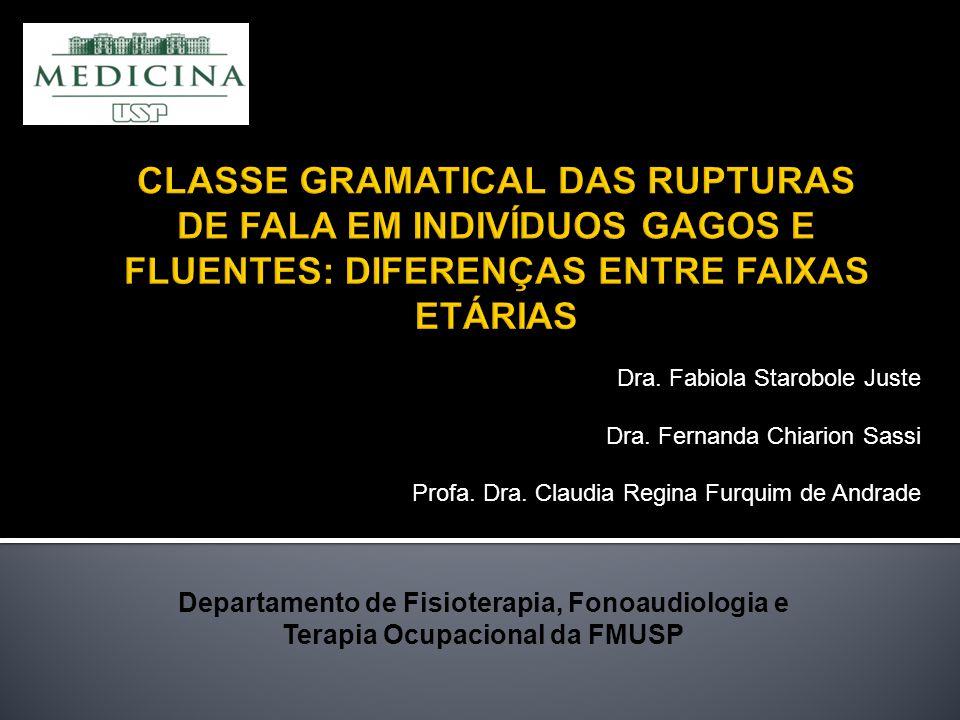 Departamento de Fisioterapia, Fonoaudiologia e Terapia Ocupacional da FMUSP Dra.