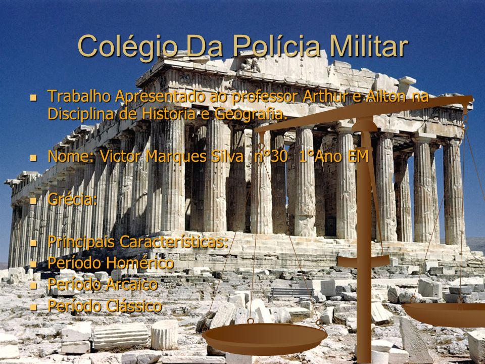 Colégio Da Polícia Militar Trabalho Apresentado ao professor Arthur e Ailton na Disciplina de Historia e Geografia.