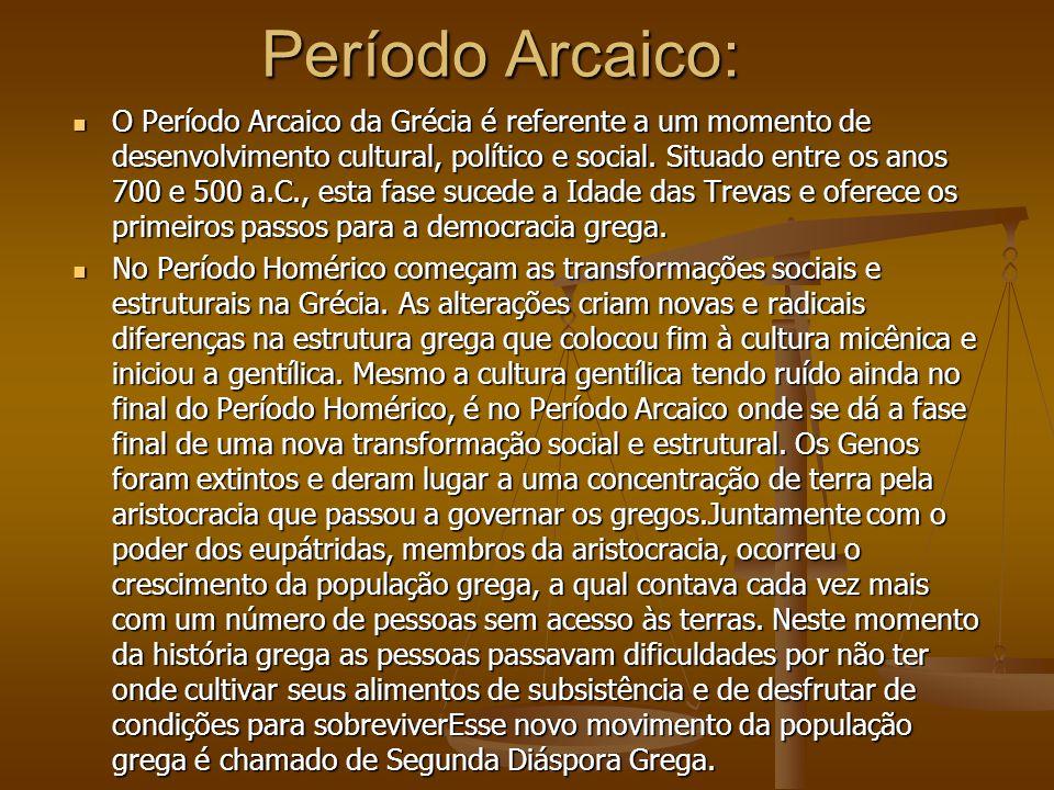 Período Arcaico: Período Arcaico: O Período Arcaico da Grécia é referente a um momento de desenvolvimento cultural, político e social.