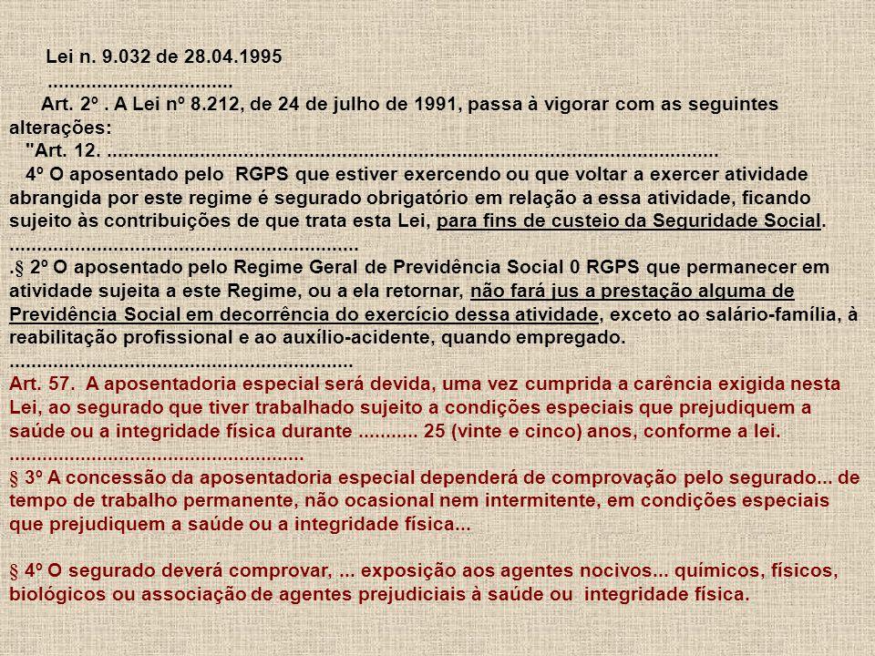 Lei n.9.032 de 28.04.1995..................................