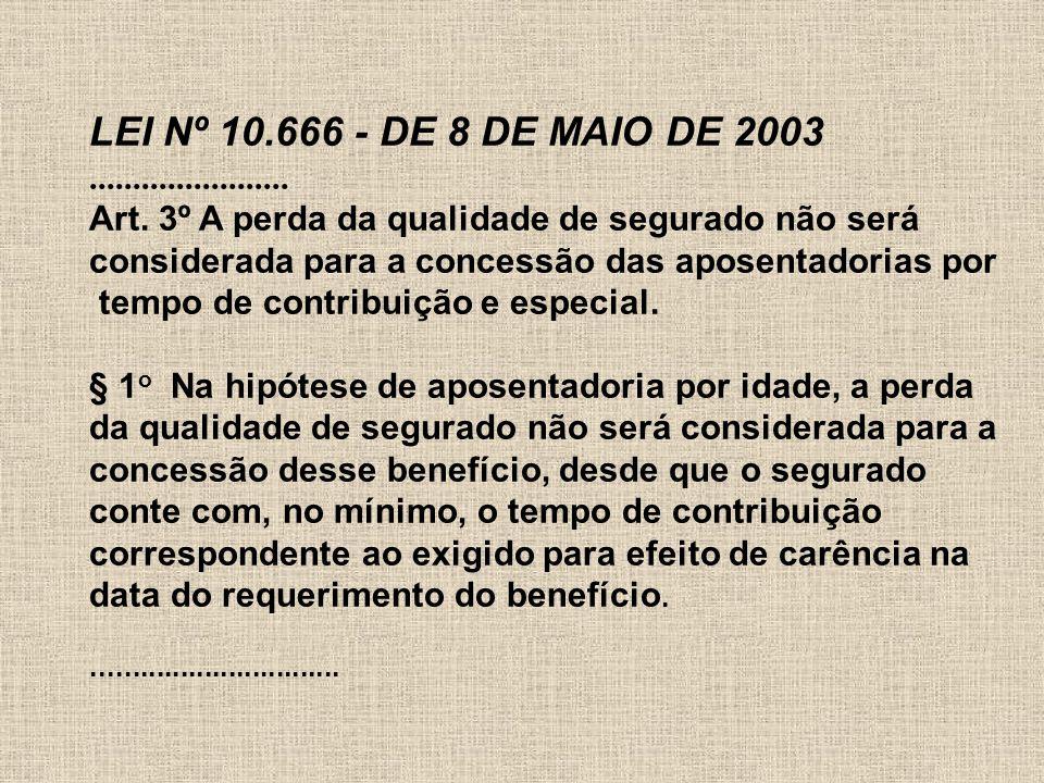 LEI Nº 10.666 - DE 8 DE MAIO DE 2003.......................