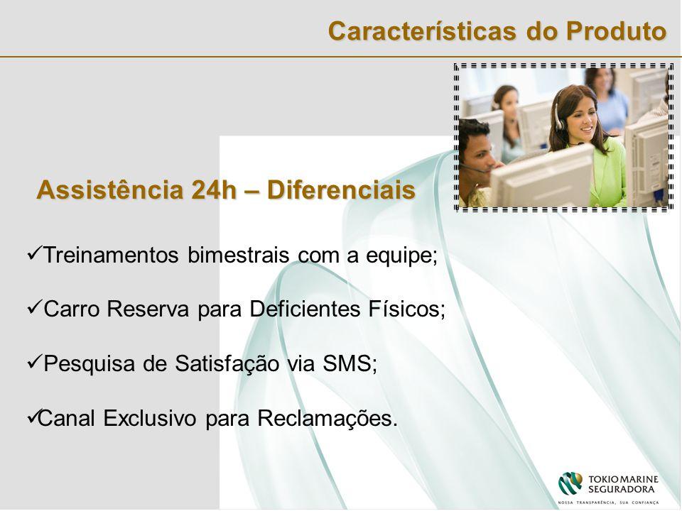 Assistência 24h – Diferenciais Treinamentos bimestrais com a equipe; Carro Reserva para Deficientes Físicos; Pesquisa de Satisfação via SMS; Canal Exclusivo para Reclamações.