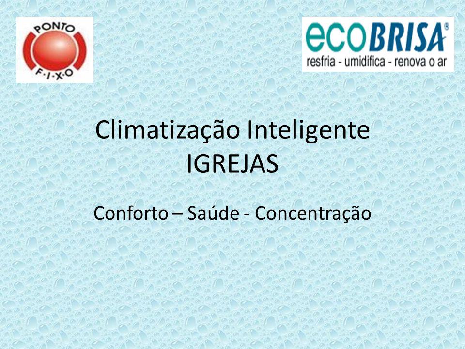 Climatização Inteligente IGREJAS Conforto – Saúde - Concentração