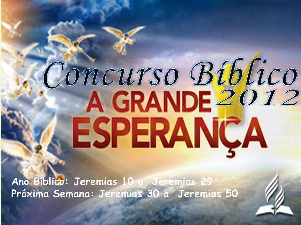 Ano Bíblico: Jeremias 10 a Jeremias 29 Próxima Semana: Jeremias 30 a Jeremias 50