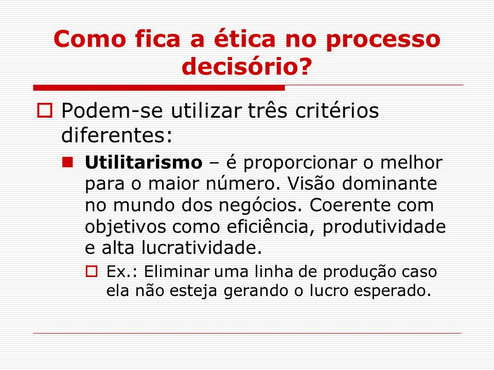 Como fica a ética no processo decisório.
